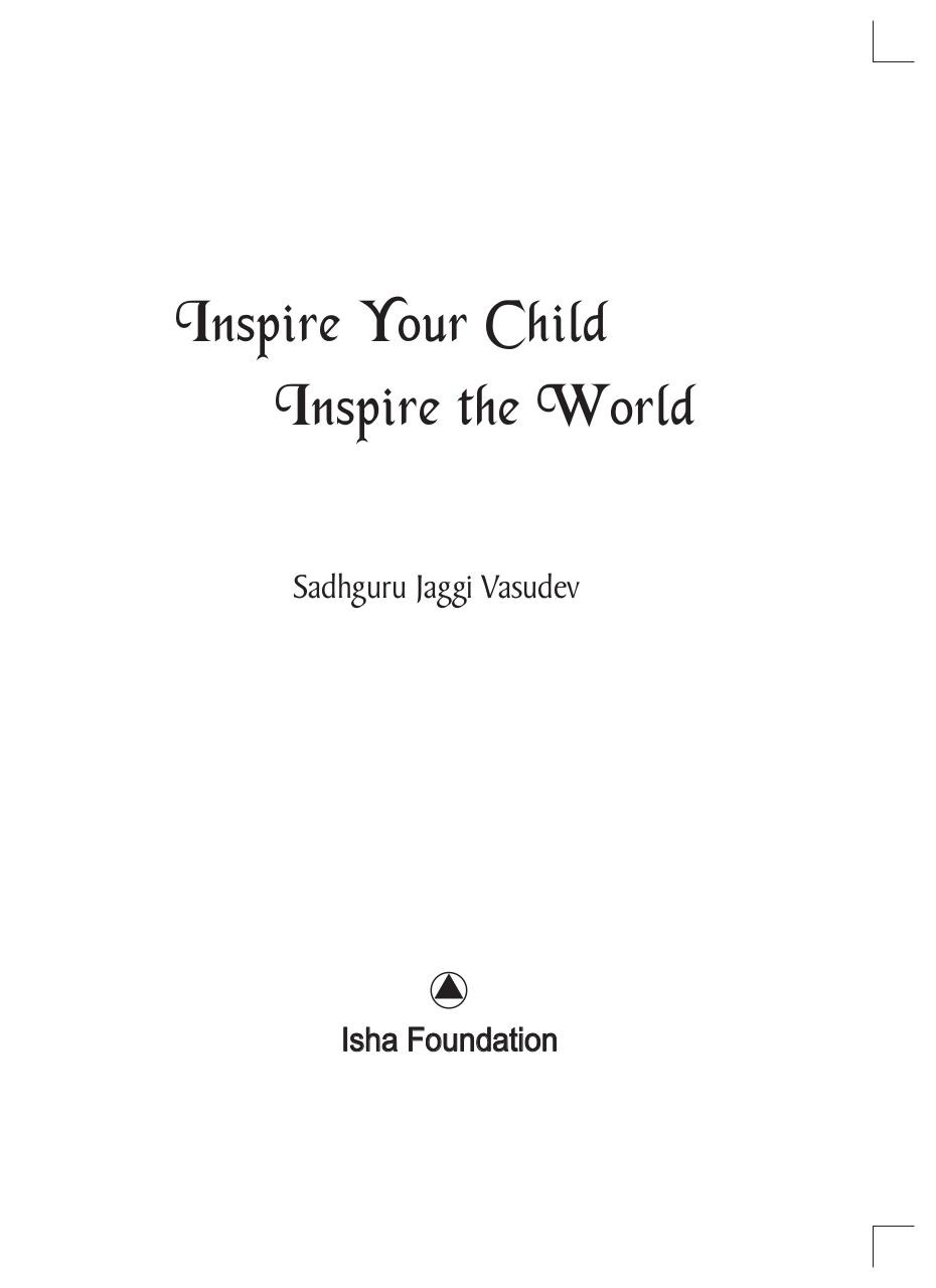 Inspire Your Child-Sadhguru.pdf - page 3/52