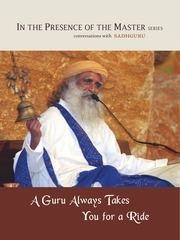 a guru always takes you for a ride sadhguru