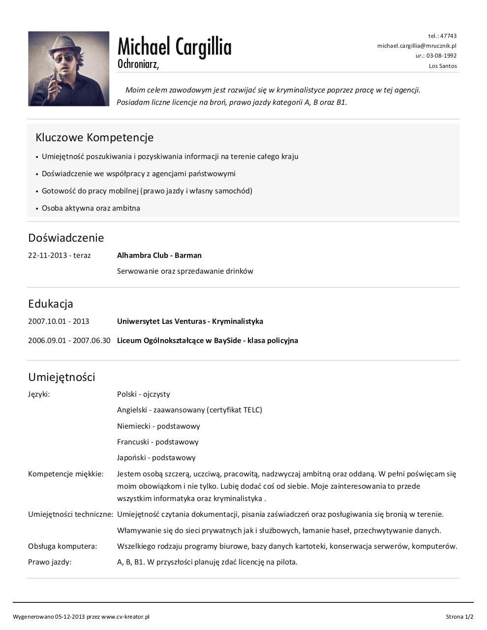 cv michael cargillia pdf pdf archive ambitna do347wiadczenie 22 11 2013 teraz alhambra club barman serwowanie oraz sprzedawanie drinkoacutew edukacja 2007 10 01 2013 uniwersytet las venturas