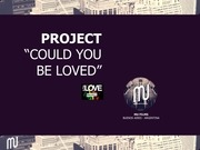 project could you be loved ing