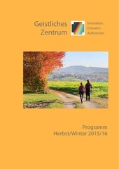 PDF Document programm geistliches zentrum herbst 2015 endfassung 1