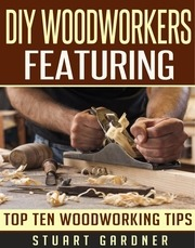 diy woodworkers top ten tips