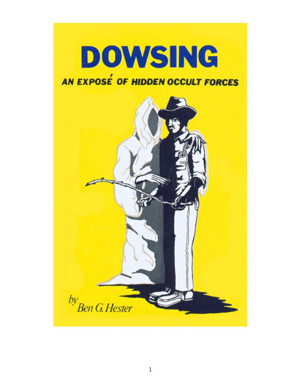 Ben G Hester] Dowsing An expose of hidden occult - PDF Archive