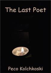 the last poet by peco kolchkoski