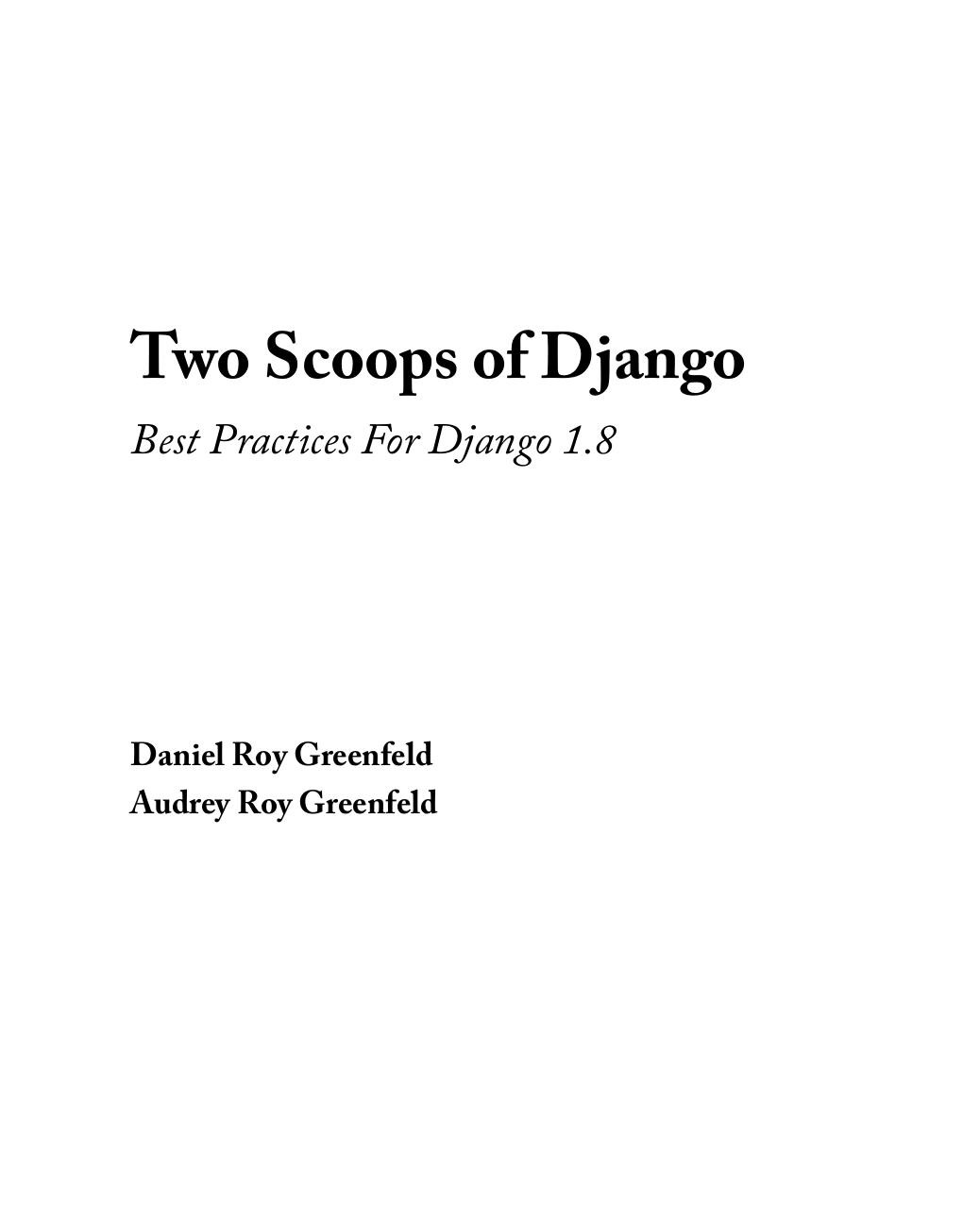 two-scoops-of-django-1.8.pdf - page 3/521