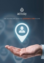 the australian guide to choosing a crm 2016 acttoday ebook