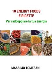 10 energy foods e ricette per raddoppiare la tua energia
