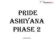 pride ashiyana phase 2