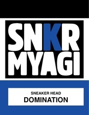 sneaker miyagi s sneakerhead domination