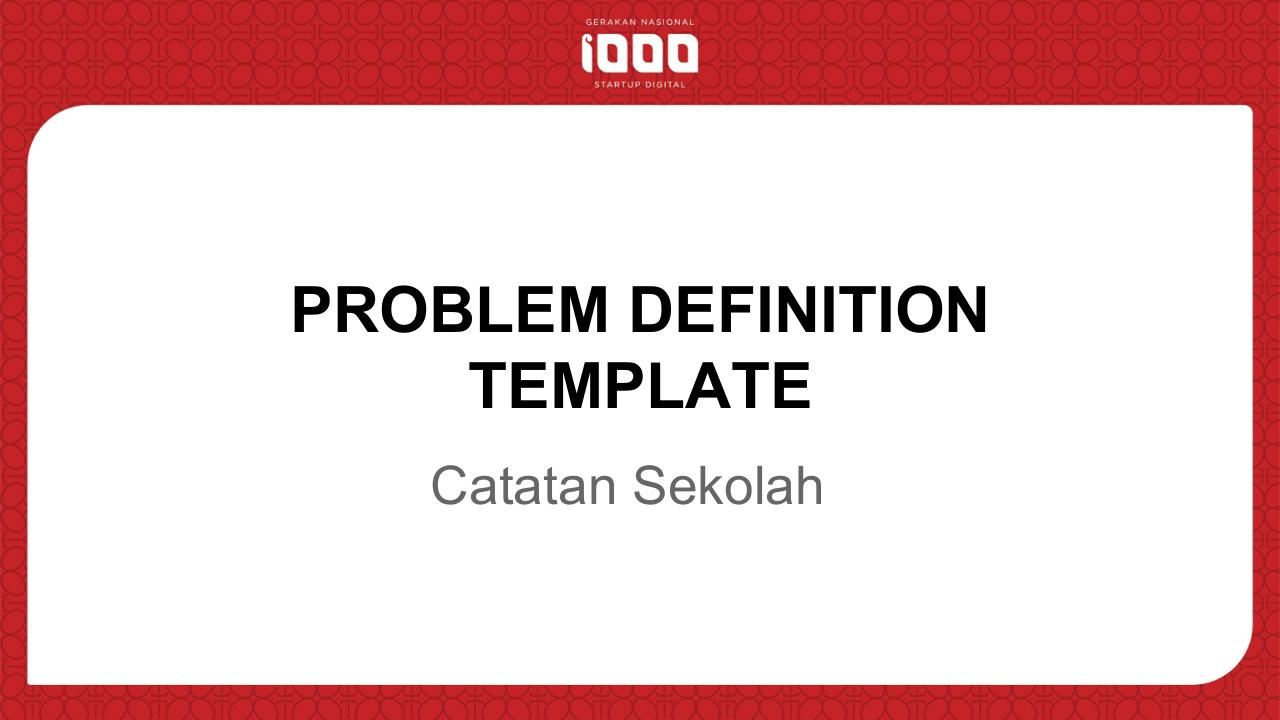 Problem Definition Template - 1000 Startup.pdf - page 2/12