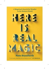here is real magic by nate staniforth