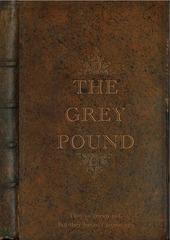 the grey pound proposal