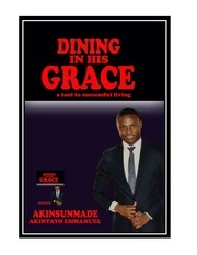 dining in his grace by akinsunmade akintayo emmanuel