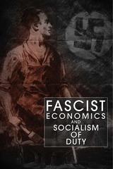 fascist economics and socialism of duty