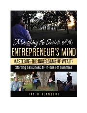 mastering the secretsof the entrepreneur s mind