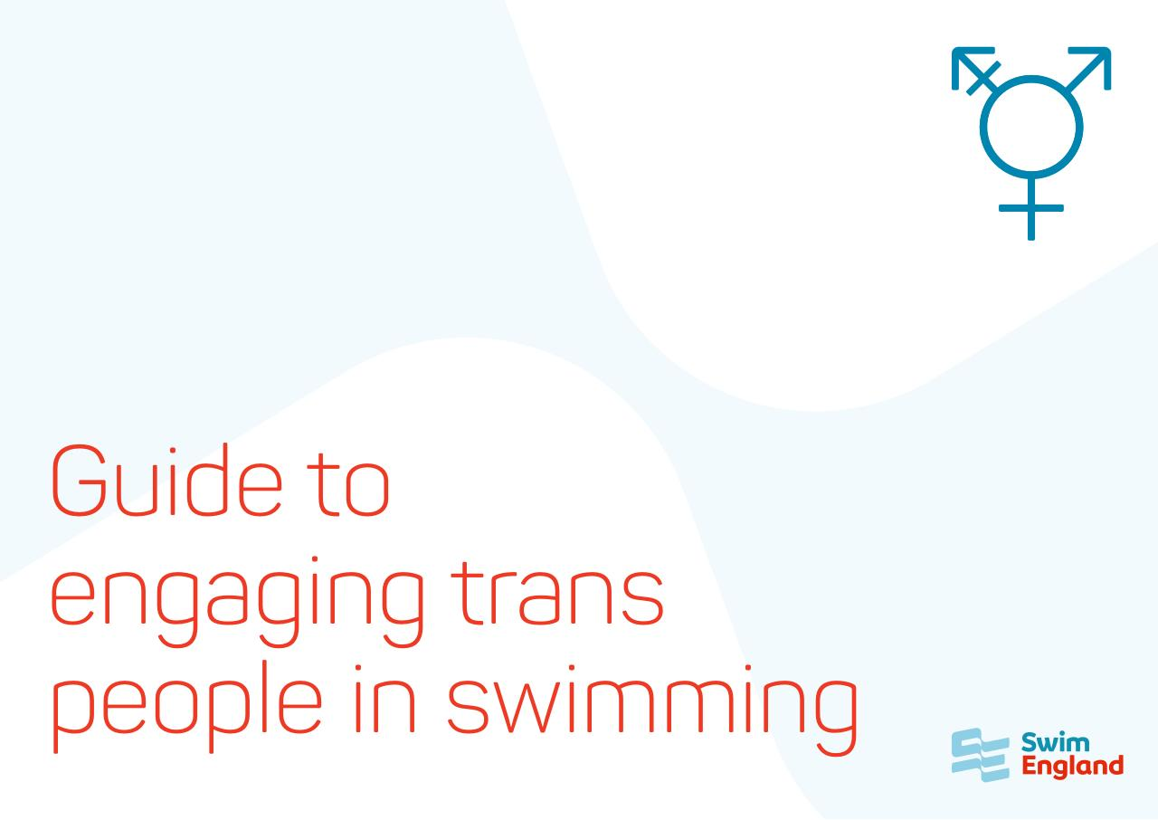 Swim England Guide to Engaging Trans People in Swimming.pdf - page 1/15