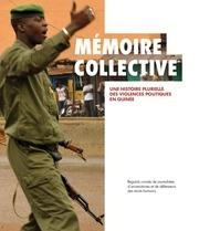 memoire collective   violences politiques en guinee