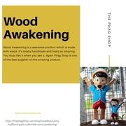 wood awakening